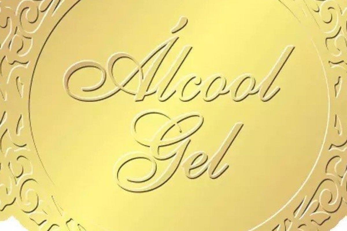 [Carona Vírus: Quem quer álcool gel de ouro? Oxe... de ouro?]